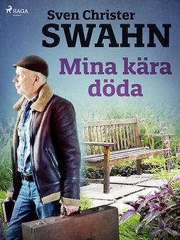 Swahn, Sven Christer - Mina kära döda, ebook