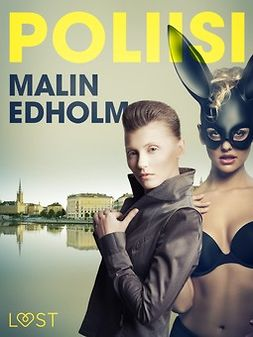 Edholm, Malin - Poliisi - eroottinen novelli, e-kirja