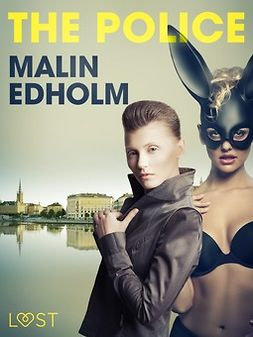 Edholm, Malin - The Police - Erotic Short Story, ebook