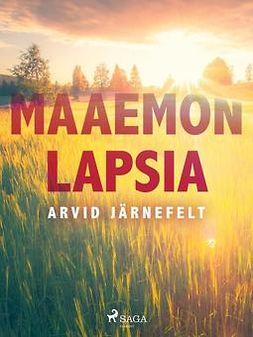 Järnefelt, Arvid - Maaemon lapsia, ebook