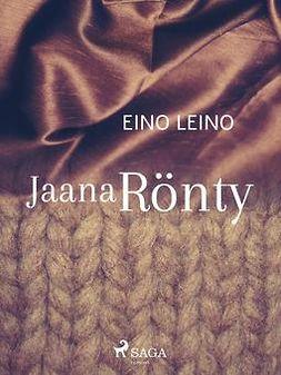 Leino, Eino - Jaana Rönty, ebook