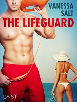 Salt, Vanessa - The Lifeguard - Erotic Short Story, ebook