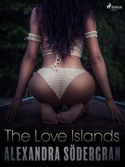 Södergran, Alexandra - The Love Islands - Erotic Short Story, e-kirja