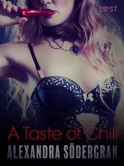 Södergran, Alexandra - A Taste of Chili - Erotic Short Story, ebook