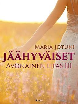Jotuni, Maria - Jäähyväiset: Avonainen lipas III, e-bok