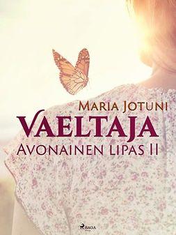 Jotuni, Maria - Vaeltaja: Avonainen lipas II, ebook