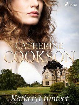 Cookson, Catherine - Kätketyt tunteet, e-kirja