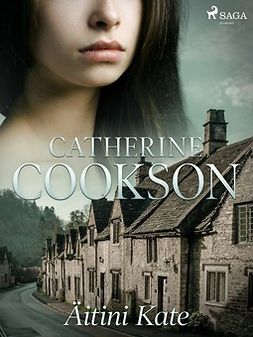 Cookson, Catherine - Äitini Kate, e-kirja