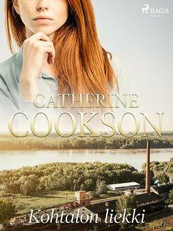 Cookson, Catherine - Kohtalon liekki, ebook