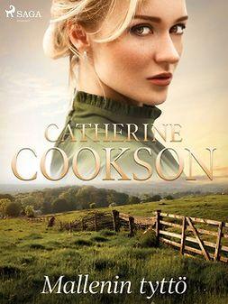 Cookson, Catherine - Mallenin tyttö, e-kirja