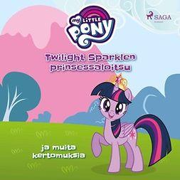 Diverse - My Little Pony - Twilight Sparklen prinsessaloitsu ja muita kertomuksia, äänikirja