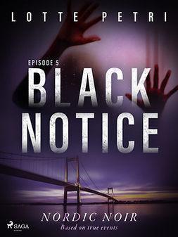 Petri, Lotte - Black Notice: Episode 5, ebook