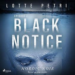 Petri, Lotte - Black Notice: Episode 2, audiobook