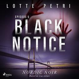 Petri, Lotte - Black Notice: Episode 5, audiobook
