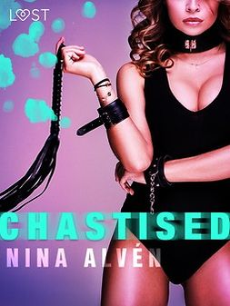 Alvén, Nina - Chastised - Erotic Short Story, ebook