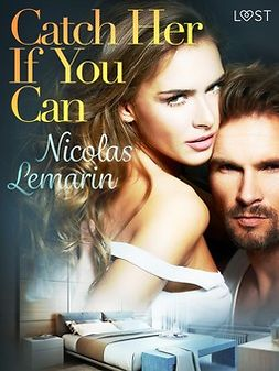 Lemarin, Nicolas - Catch Her If You Can - erotic short story, ebook