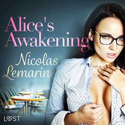Lemarin, Nicolas - Alice's Awakening - erotic short story, audiobook