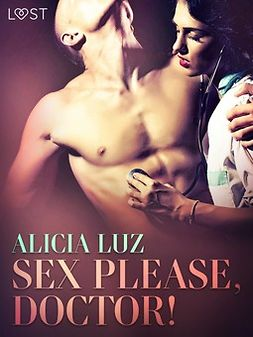 Luz, Alicia - Sex Please, Doctor! - Erotic short story, ebook