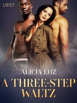 Luz, Alicia - A Three-Step Waltz - Erotic short story, ebook