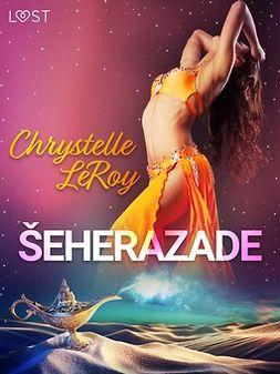 Leroy, Chrystelle - Seherazade - eroottinen komedia, e-kirja