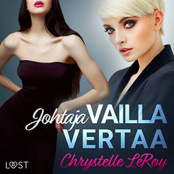 Leroy, Chrystelle - Johtaja vailla vertaa - eroottinen novelli, audiobook