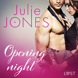 Jones, Julie - Opening night - erotic short story, audiobook