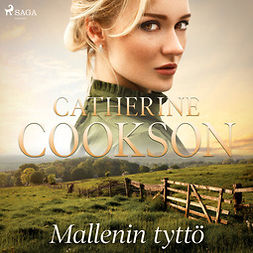 Cookson, Catherine - Mallenin tyttö, äänikirja