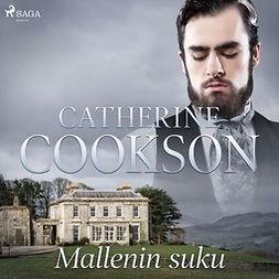 Cookson, Catherine - Mallenin suku, äänikirja