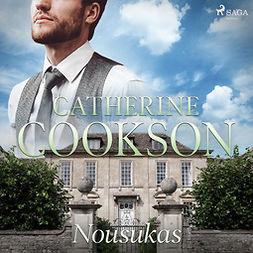 Cookson, Catherine - Nousukas, äänikirja