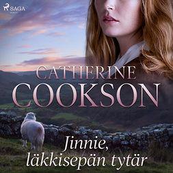 Cookson, Catherine - Jinnie, läkkisepän tytär, äänikirja