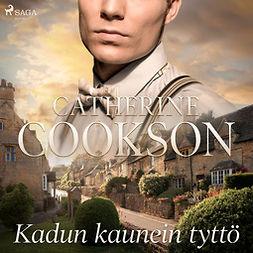 Cookson, Catherine - Kadun kaunein tyttö, äänikirja