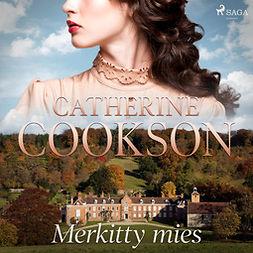 Cookson, Catherine - Merkitty mies, audiobook