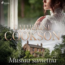 Cookson, Catherine - Mustaa samettia, audiobook