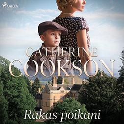 Cookson, Catherine - Rakas poikani, äänikirja