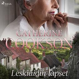 Cookson, Catherine - Leskiäidin lapset, äänikirja