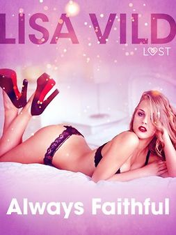 Vild, Lisa - Always Faithful - Erotic Short Story, ebook