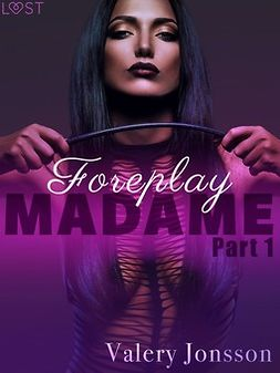 Jonsson, Valery - Madame 1: Foreplay - Erotic Short Story, ebook