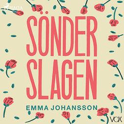 Johansson, Emma - Sönderslagen, audiobook