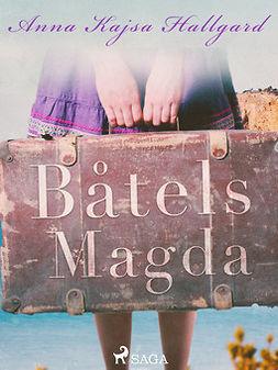Hallgard, Anna Kajsa - Båtels Magda, ebook