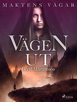 Mårtensson, Bertil - Maktens Vägar: Vägen ut, ebook