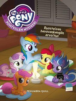 Quill, Penumbra - My Little Pony - Ponyvillen Mysteeri - Ruosteisen hevosenkengän arvoitus, e-kirja