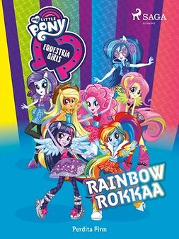 Finn, Perdita - My Little Pony - Equestria Girls - Rainbow rokkaa, e-kirja