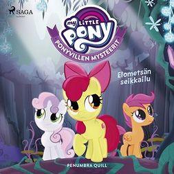Quill, Penumbra - My Little Pony - Ponyvillen Mysteerit - Elometsän seikkailu, äänikirja