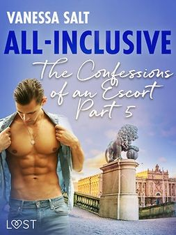 Salt, Vanessa - All-Inclusive - The Confessions of an Escort Part 5, ebook