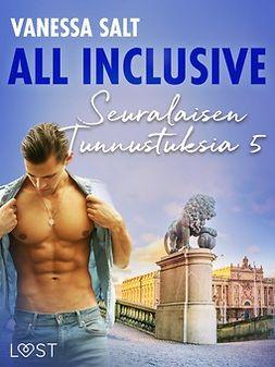 Salt, Vanessa - All Inclusive - Seuralaisen Tunnustuksia 5, ebook