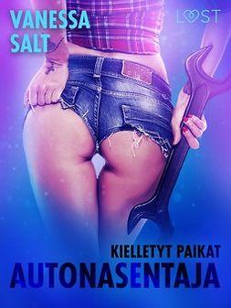 Salt, Vanessa - Kielletyt paikat: Autonasentaja - eroottinen novelli, e-kirja