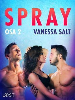 Salt, Vanessa - Spray Osa 2 - eroottinen novelli, e-kirja