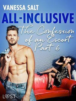 Salt, Vanessa - All-Inclusive - The Confessions of an Escort Part 6, ebook