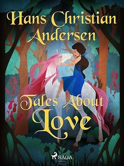 Andersen, Hans Christian - Tales About Love, ebook