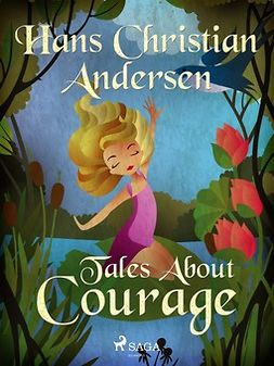 Andersen, Hans Christian - Tales About Courage, ebook